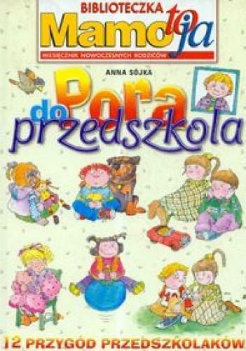 Okładka książki Pora do przedszkola 12 przygód przedszkolaków