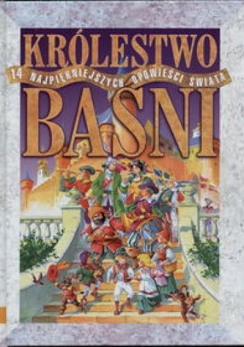 Okładka książki Królestwo baśni. 14 najpiękniejszych opowieści świata