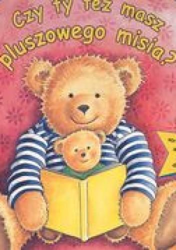 Okładka książki Czy ty też masz pluszowego misiaa