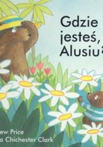 Okładka książki Gdzie jesteś, Alusiua