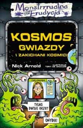 Okładka książki Kosmos, gwiazdy i zakichani kosmici