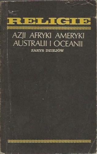 Okładka książki Religie Azji Afryki Ameryki Australii i Oceanii. Zarys dziejów.
