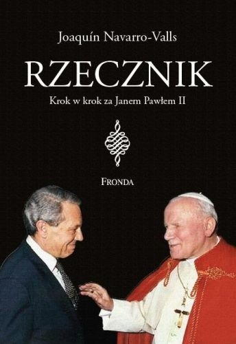 Okładka książki Rzecznik. Krok w krok za Janem Pawłem II
