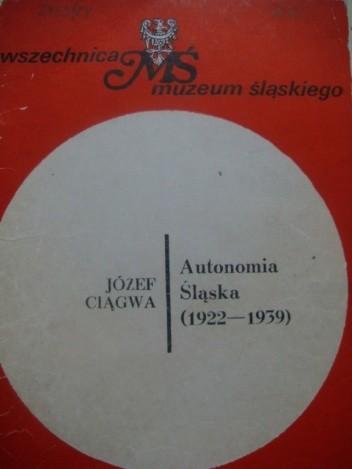 Okładka książki Autonomia śląska (1922-1939)