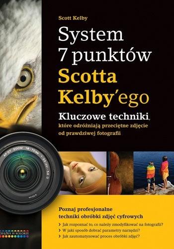 Okładka książki System 7 punktów Scotta Kelbyego. Kluczowe techniki, które dzielą przeciętne zdjęcie od prawdziwej fotografii