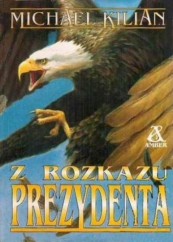 Okładka książki Z rozkazu prezydenta