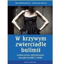 Okładka książki W krzywym zwierciadle bulimii. Zaburzenia odżywiania oczami matki i córki.
