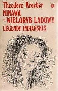 Okładka książki Ninawa - Wieloryb Lądowy. Legendy Indiańskie