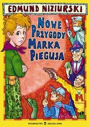 Okładka książki Nowe przygody Marka Piegusa (również niewiarygodne)