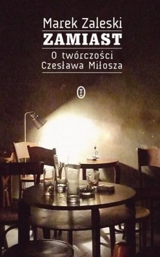 Okładka książki Zamiast. O twórczości Czesława Miłosza