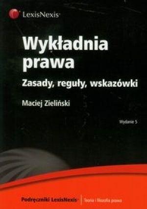 Okładka książki Wykładnia prawa. Zasady, reguły, wskazówki