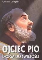 Ojciec Pio. Droga do świętości