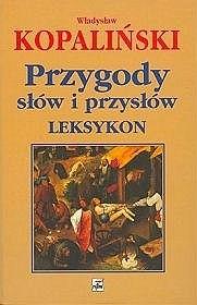 Okładka książki Przygody słów i przysłów. Leksykon
