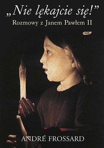 """Okładka książki """"Nie lękajcie się!"""" Rozmowy z Janem Pawłem II"""