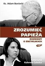 Okładka książki Zrozumieć Papieża. Rozmowy o encyklikach