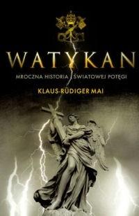 Okładka książki Watykan. Mroczna historia światowej potęgi