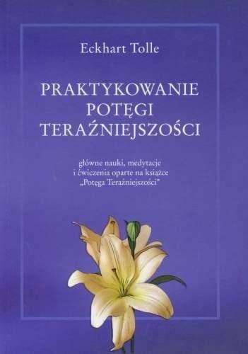 Okładka książki Praktykowanie potęgi teraźniejszości