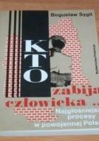 Kto zabija człowieka... Najgłośniejsze procesy w powojennej Polsce