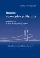 Rozum a porządek polityczny. Wokół sporu o demokrację deliberatywną