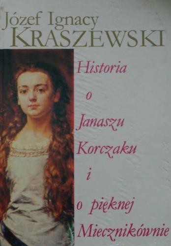 Okładka książki Historia o Janaszu Korczaku i o pięknej Miecznikównie