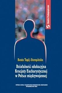 Okładka książki Działalność edukacyjna Krucjaty Eucharystycznej w Polsce międzywojennej