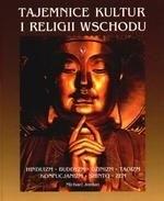 Okładka książki Tajemnice kultur i religii Wschodu : hinduizm, buddyzm, dżinizm, taoizm, konfucjanizm, shinto, zen