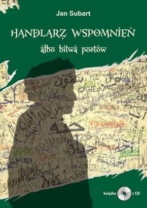 Okładka książki Handlarz Wspomnień albo bitwa poetów. Transkulturowa powieść poetycka