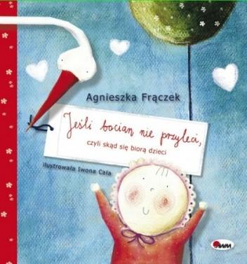 Okładka książki Jeśli bocian nie przyleci, czyli skąd się biorą dzieci