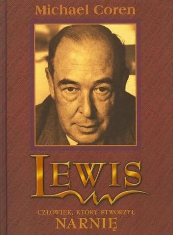 Okładka książki Lewis. Człowiek, który stworzył Narnię