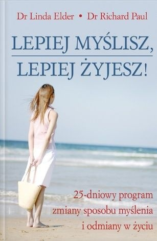 Okładka książki Lepiej myślisz lepiej żyjesz!. 25-dniowy program zmiany sposobu myślenia i odmiany w życiu