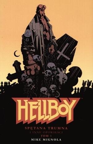 Okładka książki Hellboy: Spętana trumna i inne opowieści, tom 1