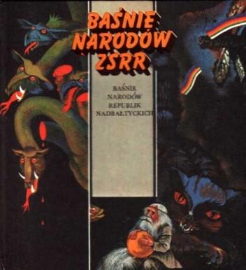 Okładka książki Baśnie narodów Republik Nadbałtyckich