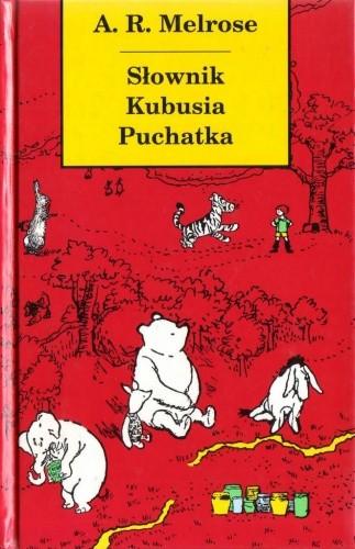 Okładka książki Słownik Kubusia Puchatka (i wszystkich mieszkańców Stumilowego Lasu)