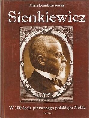 Okładka książki Sienkiewicz: W 100-lecie pierwszego polskiego Nobla