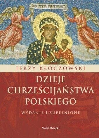 Okładka książki Dzieje chrześcijaństwa polskiego. Wydanie uzupełnione