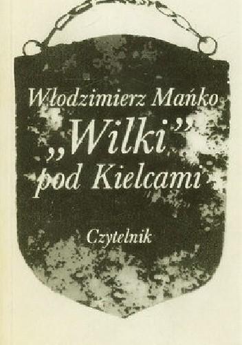 """Okładka książki """"Wilki"""" pod Kielcami"""