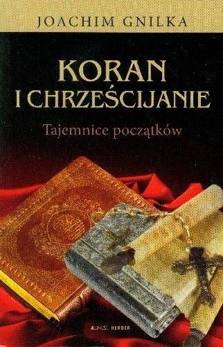 Okładka książki Koran i chrześcijanie. Tajemnice początków