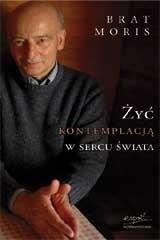 Okładka książki Żyć kontemplacją w sercu świata