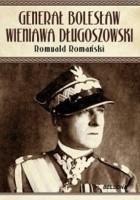Generał Bolesław Wieniawa Długoszowski. Polityk czy lew salonowy?