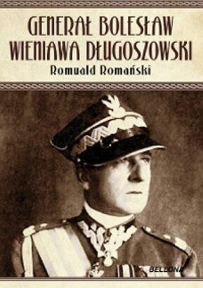 Okładka książki Generał Bolesław Wieniawa Długoszowski. Polityk czy lew salonowy?