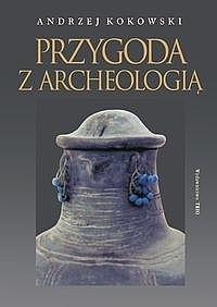 Okładka książki Przygoda z archeologią