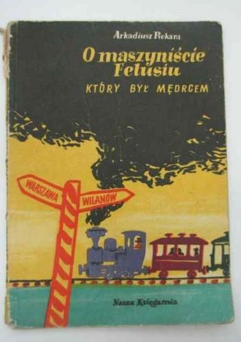 Okładka książki O maszyniście Felusiu, który był mędrcem