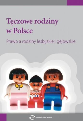 Okładka książki Tęczowe rodziny w Polsce. Prawo a rodziny lesbijskie i gejowskie.