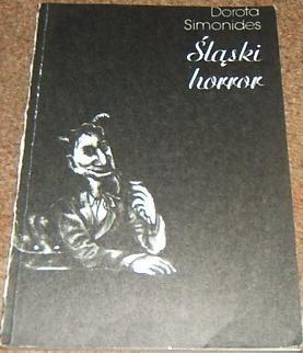 Okładka książki Śląski horror o diabłach, skarbnikach, utopcach i innych strachach