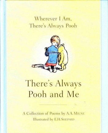 Okładka książki Wherever I Am, There's Always Pooh, There's Always Pooh and Me. A Collection of Poems by A.A. Milne