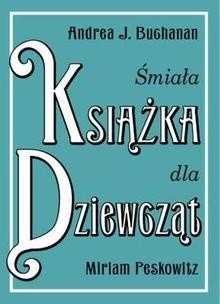 Okładka książki Śmiała książka dla dziewcząt