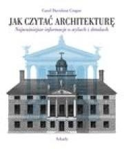 Okładka książki Jak czytać architekturę? Najważniejsze informacje o stylach i detalach