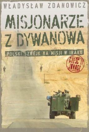 Okładka książki Misjonarze z Dywanowa. Polski szwejk na misji w Iraku, cz. 2 - Jonasz