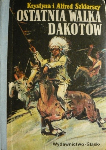 Okładka książki Złoto Gór Czarnych. Ostatnia walka Dakotów