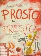 Okładka książki Prosto i presto. Włoska kuchnia dla żyjących w biegu